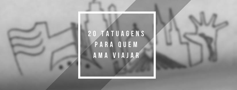 20 TATUAGENS PARA QUEM AMAVIAJAR