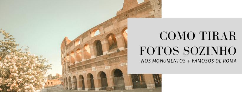 COMO TIRAR FOTO SOZINHO NOS MONUMENTOS + FAMOSOS DEROMA!